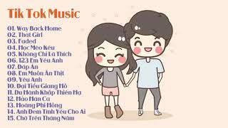 Top 10 bài hát china TikTok hay nhất Way Back Home❤️That Girl