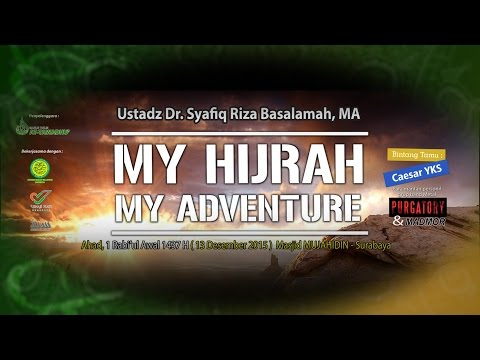 My Hijrah My Adventure - Ustadz Syafiq Riza Basalamah