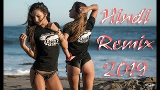 ☼HINDI REMIX MASHUP SONG 2019 ☼ NONSTOP PARTY DJ MIX BEST REMIXES OF LATEST SONGS