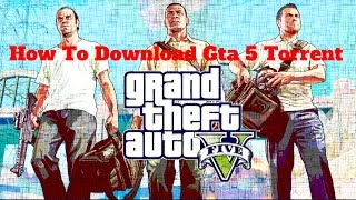 How to download GTA 5 Torrent PC