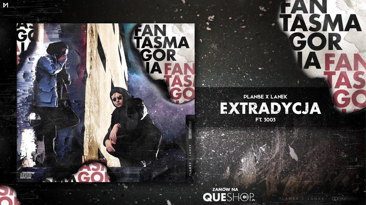 PlanBe x Lanek ft. 3003 - Extradycja (intro)