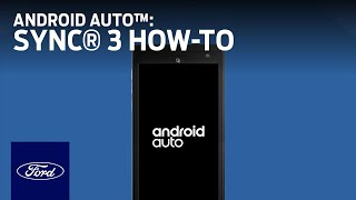 SYNC® 3 plus Android Auto™ | SYNC 3 How-Tos | Ford