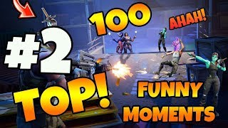 TOP 100 BEST FORTNITE FAILS & MOMENTS EVER RECORDED! 2#