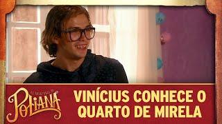 Vinícius conhece o quarto de Mirela | As Aventuras de Poliana