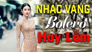Nhạc Vàng Bolero Hay Lắm   Lk Nhạc Vàng Bolero Tuyển Chọn Duy Khánh, Chế Linh, Như Quỳnh, Đan Nguyên