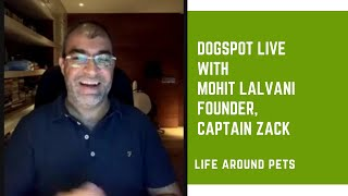 DogSpot Live with Mohit Lalvani, Founder of Captain Zack | Basic Grooming Tips & Safe Pet Care