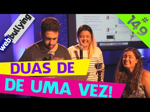 WEBBULLYING (FACEBULLYING) #149 - DUAS DE UMA VEZ (Brasilia, DF) Vídeos de zueiras e brincadeiras: zuera, video clips, brincadeiras, pegadinhas, lançamentos, vídeos, sustos