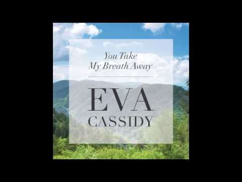 Eva Cassidy - You Take My Breath Away