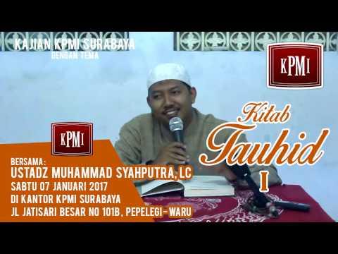 Kitab Tauhid I - Ustadz Muhammad Syahputra, Lc