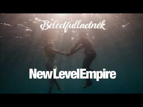 NEW LEVEL EMPIRE – Belédfulladnék