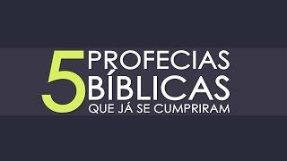 5 PROFECIAS BÍBLICAS QUE JÁ SE CUMPRIRAM
