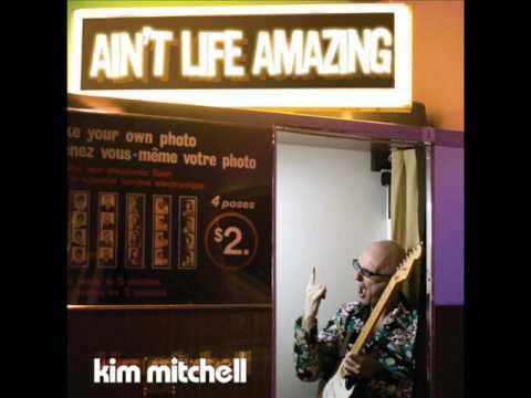 Kim Mitchell - Ain't Life Amazing