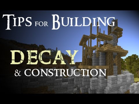Tips for building - Decay and construction (Minecraft)