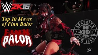 WWE 2K16 Top 10 Moves of Finn Balor! (PS4)
