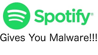 Warning Spotify May have Given Your Computer Malware!!!! What to do?