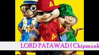 Lord Patawad   Basilyo  ( Chipmunks Version )