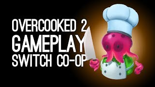 Overcooked 2 Gameplay: Let's Play Overcooked 2 on Nintendo Switch at E3 2018 - NEVER STOP CHEFFING