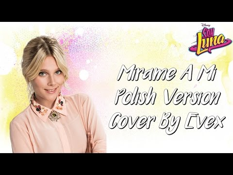 Soy Luna: Mirame A Mi (Polish Version) - Cover By Evex