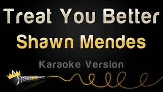 Download Lagu Shawn Mendes - Treat You Better (Karaoke Version) Gratis STAFABAND