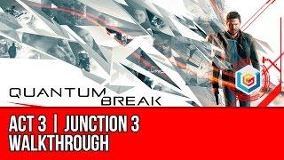 Quantum Break - Act 3 Junction 3 Walkthrough - Sofia Amaral / Martin Hatch