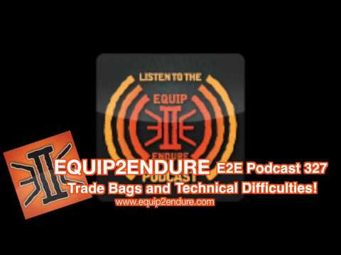 Trade Bags and Technical Difficulties, E2E Podcast Episode 327