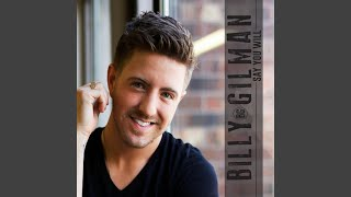Billy Gilman Say You Will