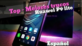 Top - Mejores trucos: Huawei P9 Lite
