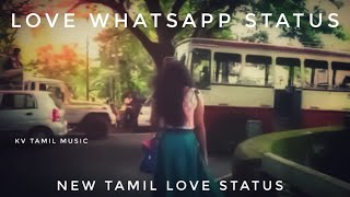 Whatsapp status tamil new love song