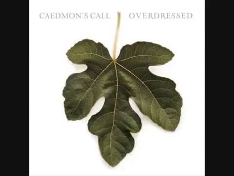 Caedmon's Call - There Is A Reason