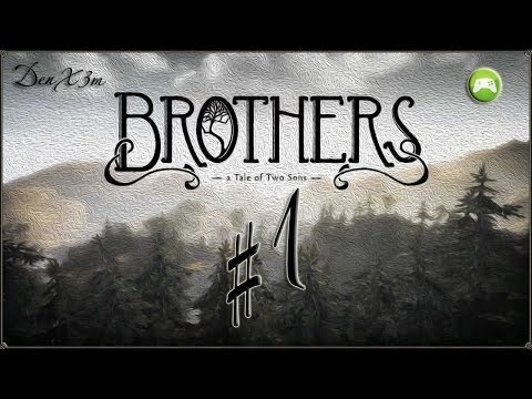 Прохождение Brothers: A Tale of Two Sons - #1: Испытание