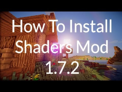 [1.7.2] How To Install Minecraft Shaders Mod Tutorial