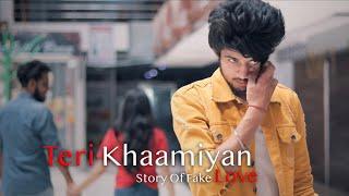 Teri Khaamiyan   Story Of Fake Love   Unknown Boy Varun   AKHIL   Jaani   B Praak