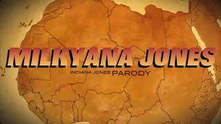 Milkyana Jones (Indiana Jones Parody)