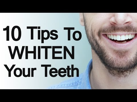 10 Tips to Whiten Your Teeth   Ultimate Teeth Whitening Guide   Teeth Whitening Video