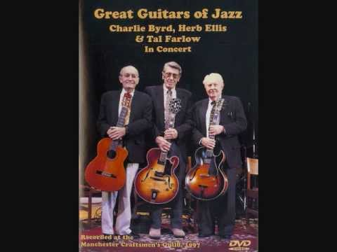Deed I Do - Charlie Byrd, Herb Ellis&Tal Farlow