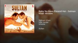 Baby Nu Bass Pasand Hai Salman Khan Version