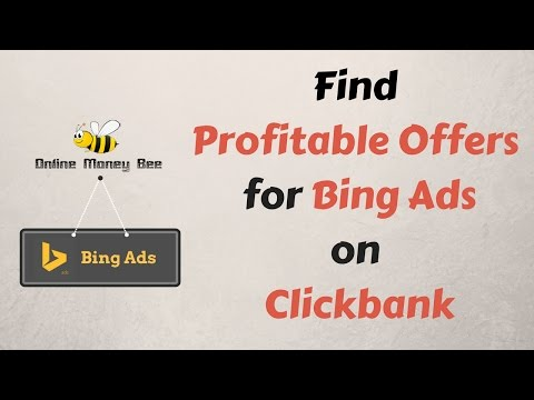 How To Choose A Profitable Clickbank Offer for Bing