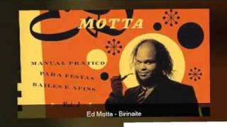 Watch Ed Motta Birinaite video