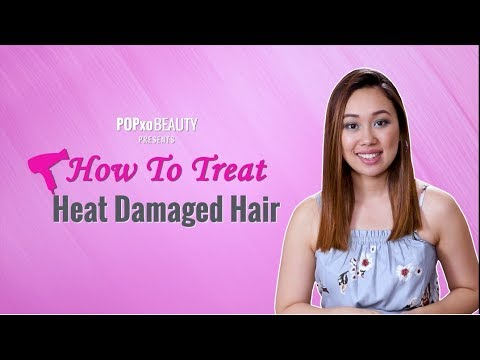 How To Treat Heat Damaged Hair - POPxo Beauty