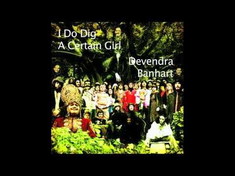 Devendra Banhart - I Do Dig A Certain Girl
