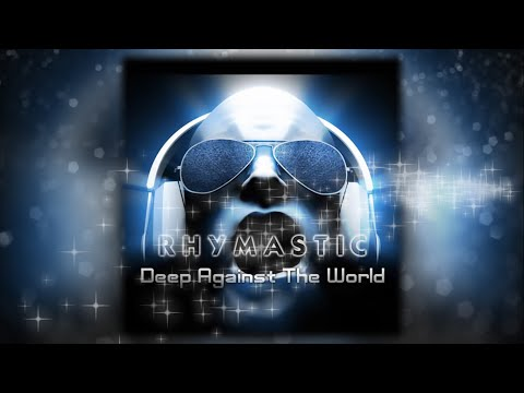 Deep Against The World (Rhymastic's Extended Mix)