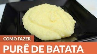 Como fazer Purê de Batata