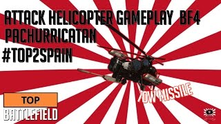Top Battlefield 4 -- Multiplayer Attack Helicopter Gameplay PACHURRICATAN Tow Missile