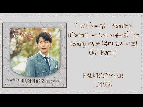 K  Will (케이윌) - Beautiful Moment (내 생에 아름다운) The Beauty Inside 뷰티 인사이드 OST Part 4 Lyrics