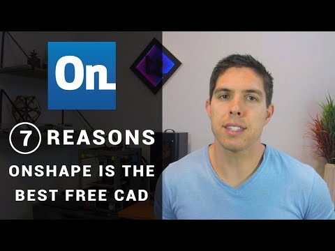 7 Reasons Why Onshape Is The Best Free CAD