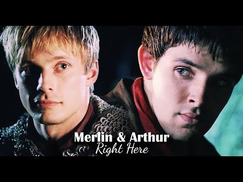 Merlin & Arthur || Right Here