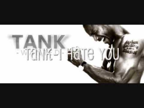 Tank - I Hate U