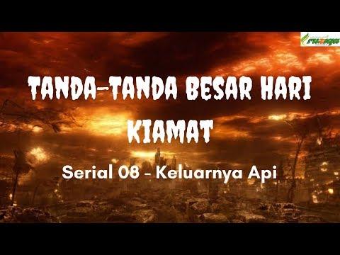 Ustadz Muhammad Rofi'i - Tanda Besar Hari Kiamat 8 - Keluarnya Api