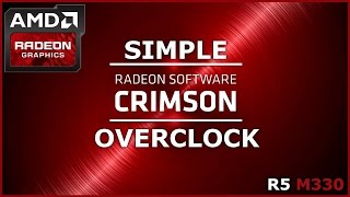 HOW TO: OVERCLOCK AMD Graphics Card in Radeon Software CRIMSON | R5 M330