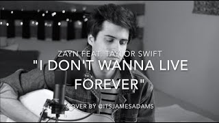 I Don`t Wanna Live Forever - ZAYN Feat. Taylor Swift Fifty Shades Darker  ItsJamesAdams